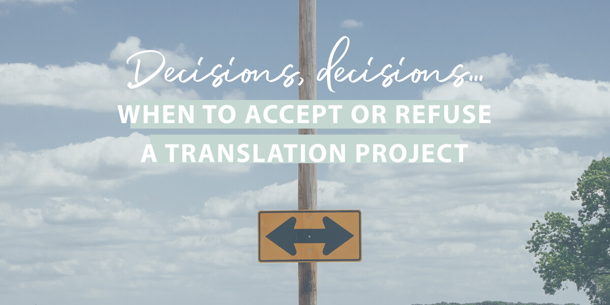 Decisions, decisions… When to accept or refuse a translation project