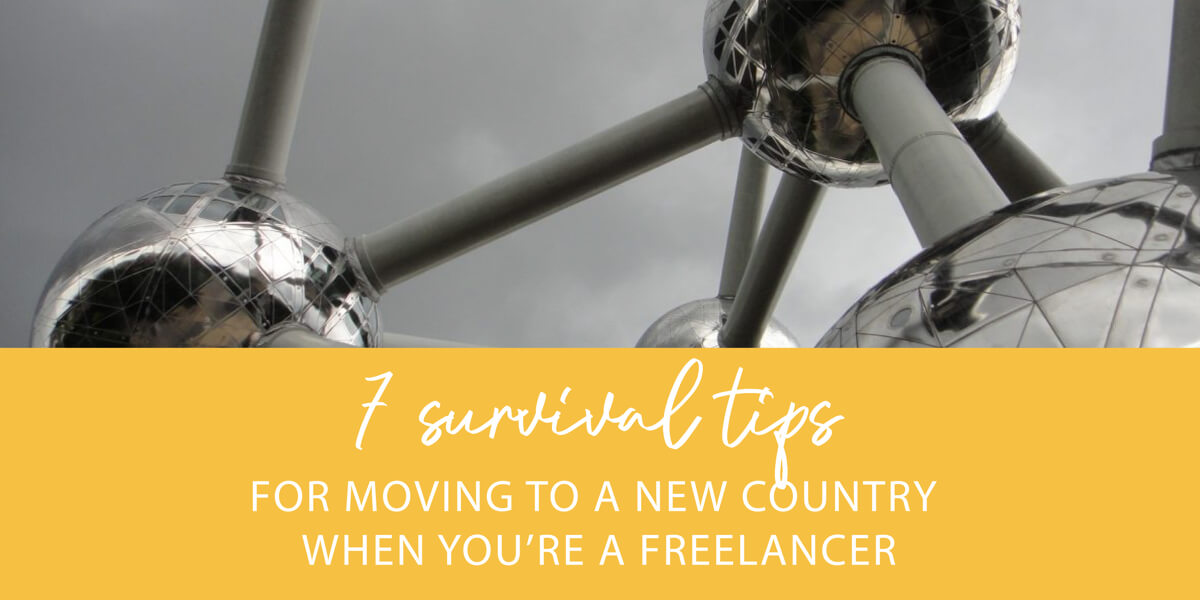7 survival tips for moving to a new country when you're a freelancer