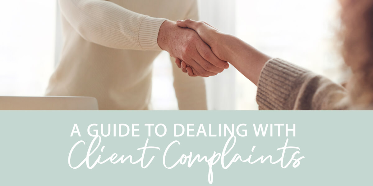 A Guide to Dealing With Client Complaints