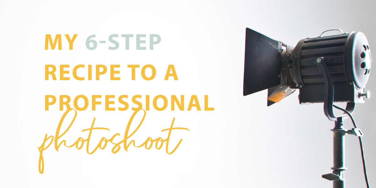 My 6-step recipe to a professional photoshoot