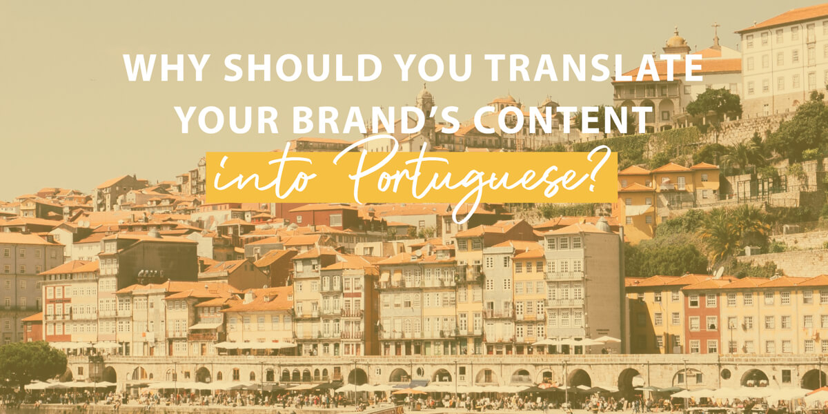 Why should you translate your brand's content into Portuguese?