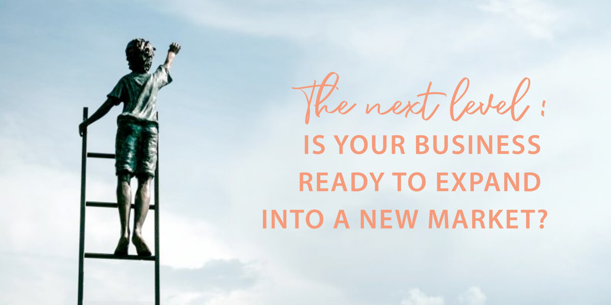 The next level: is your business ready to expand into a new market?