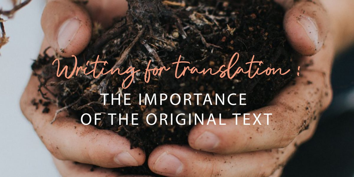 Writing for translation: The importance of the original text