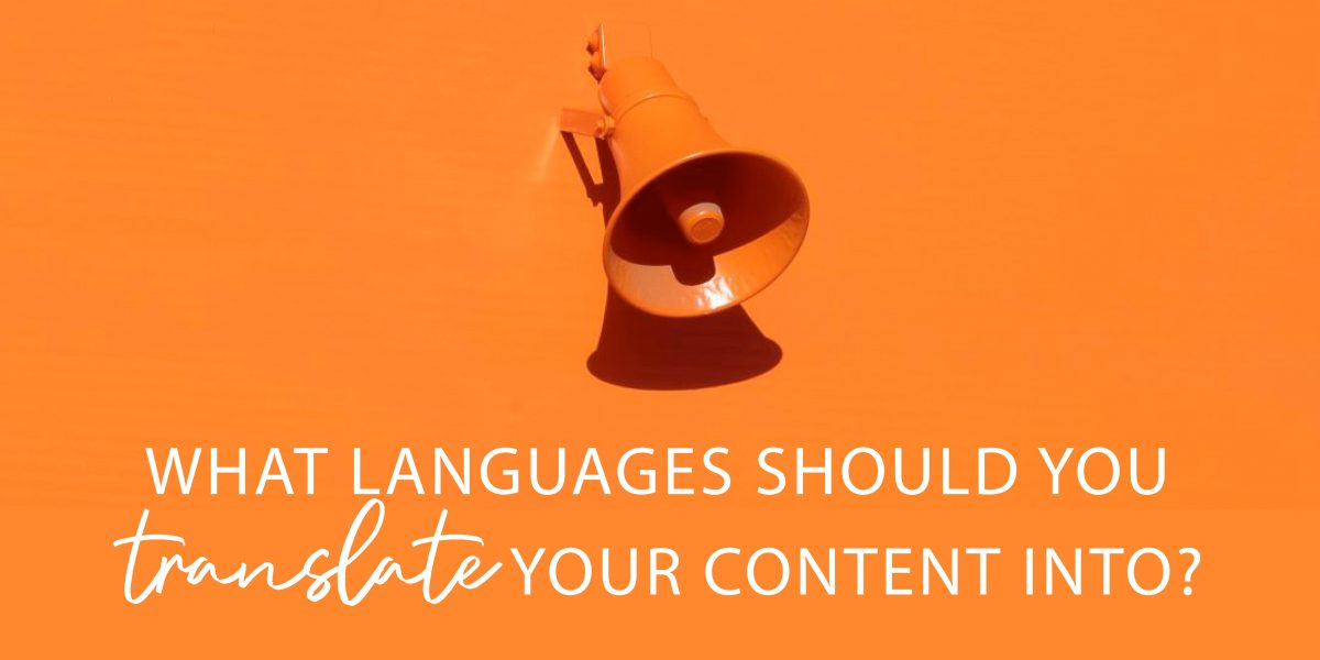 What languages should you translate your content into?